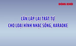 Cần lập lại trật tự cho loại hình nhạc sống, karaoke