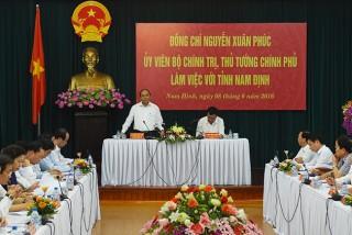 Thủ tướng Nguyễn Xuân Phúc làm việc với lãnh đạo chủ chốt tỉnh Nam Định