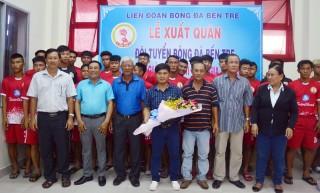 Đội tuyển bóng đá Bến Tre: Lên đường tham dự Giải Bóng đá hạng nhì Quốc gia năm 2018