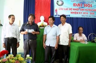 Đại hội Câu lạc bộ Nhiếp ảnh huyện Giồng Trôm nhiệm kỳ 2018 - 2020