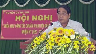 Ba Tri triển khai kế hoạch chuẩn bị Đại hội Đảng bộ huyện lần thứ XII.