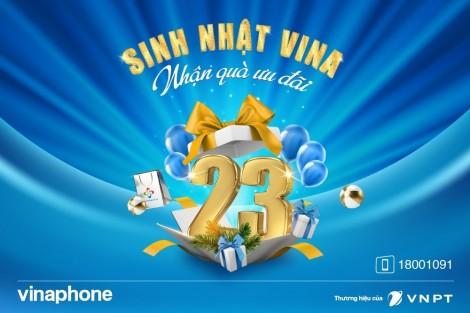 Hàng ngàn quà tặng dành cho khách hàng trùng ngày sinh nhật với Vinaphone lần thứ 23