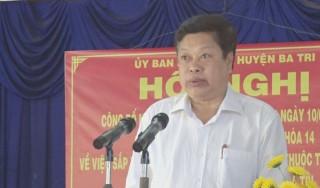 Ba Tri công bố Nghị quyết sắp xếp đơn vị hành chính