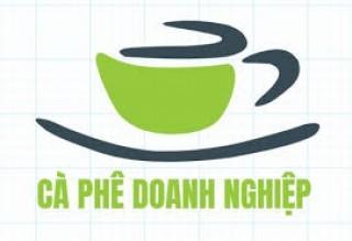 Mời cà phê doanh nghiệp định kỳ tháng 6-2020